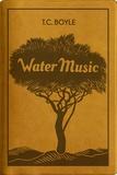 T-C Boyle - Water Music - Edition limitée.