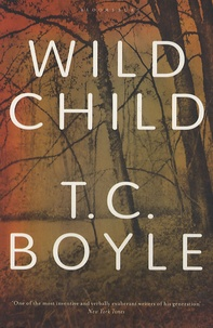 T-C Boyle - Wild Child.