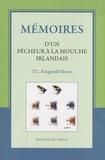 T.C. Kingsmill Moore - Mémoires d'un pêcheur à la mouche irlandais.