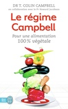 T Colin Campbell - Le régime Campbell - Pour une alimentation 100 % végétale.