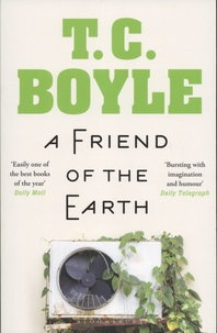 T. Coraghessan Boyle - A Friend of the Earth.