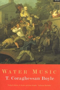 T. Coraghessan Boyle - Water Music.