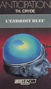 T Cryde - L'Endroit bleu.