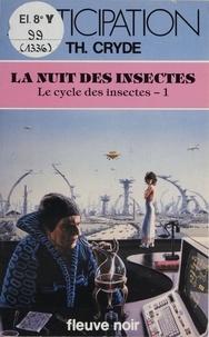 T Cryde - Le Cycle des insectes Tome 1 - La Nuit des insectes.