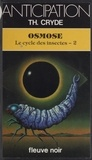 T Cryde - Le Cycle des insectes Tome 2 - Osmose.