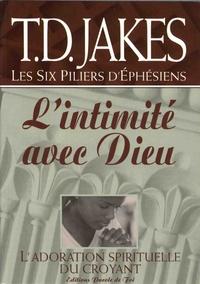 T-D Jakes - Les six piliers d'Ephésiens - Volume 3, L'intimité avec Dieu.