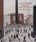 T-G Rosenthal - L.S. Lowry - The Art and the Artist.