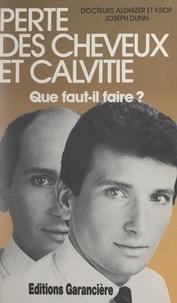 T. Gérard Aldhizer et Joseph W. Dunn - Perte des cheveux et calvitie - Que devez-vous faire ?.