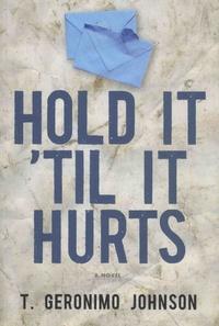 T. Geronimo Johnson - Hold It 'Til It Hurts.