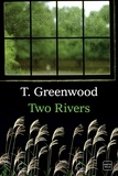 T Greenwood - Two rivers.