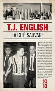 T-J English - La cité sauvage.