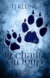 T.J. Klune - Le clan Bennett Tome 1 : Le chant du loup.