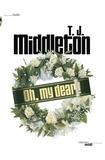 T. J. Middleton - Oh, my dear !.