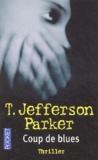 T. Jefferson Parker - Coup de blues.