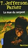T. Jefferson Parker - La mue du serpent.