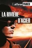 T. Jefferson Parker - La Rivière d'acier.