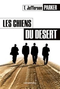T. Jefferson Parker - Les Chiens du désert.
