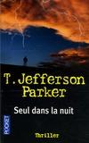 T. Jefferson Parker - Seul dans la nuit.