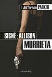 T. Jefferson Parker - Signé : Allison Murrieta.
