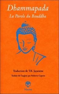 T.K. Jayaratne - Dhammapada - La parole du Bouddha.