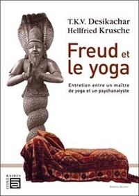 Freud et le yoga - Entretien entre un maître de yoga et un psychanalyste.pdf