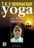 T.K.V. Desikachar - Le yoga, un éveil spirituel.