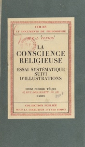 T.-L. Penido et Yves Simon - La conscience religieuse - Essai systématique suivi d'illustrations.