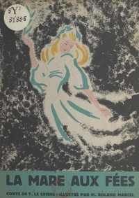 T. Le Caisne et Roland Marcel - La mare aux fées.