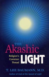 T. Lee Baumann - The Akashic Light - Religion's Common Thread.