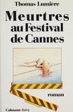 T Lumiere - Meurtres au festival de Cannes.