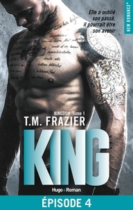 T.M. Frazier et Thierry Laurent - NEW ROMANCE  : Kingdom - tome 1 King Episode 4.