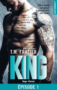 T.M. Frazier et Thierry Laurent - NEW ROMANCE  : Kingdon - tome 1 King Episode 1.