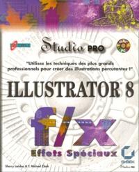 ILLUSTRATOR 8. f/x effets spéciaux, Avec un CD-ROM - T-Michael Clark   Showmesound.org