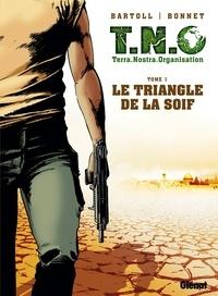 Jean-Claude Bartoll - T.N.O. T01 : Le Triangle de la Soif.