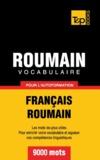 T&P Books - Vocabulaire roumain pour l'autoformation - Dictionnaire thématique.