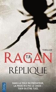 T-R Ragan - Réplique.