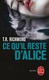 T-R Richmond - Ce qu'il reste d'Alice.