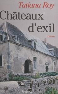 T Roy - Châteaux d'exil.