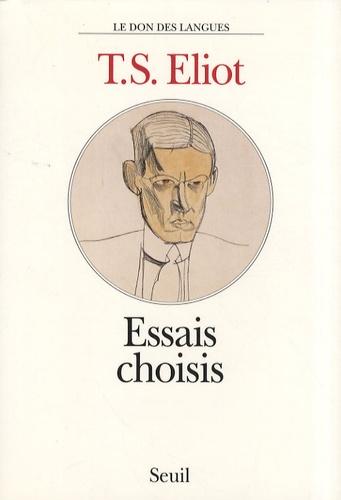 T-S Eliot - Essais choisis.