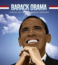 T.S Lee - Barack Obama - Le garçon qui voulait devenir président.
