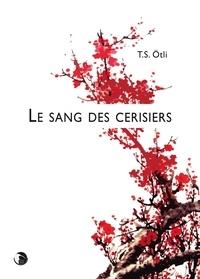 T-S Otli - Le sang des cerisiers.