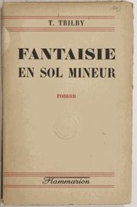 T. Trilby - Fantaisie en sol mineur.