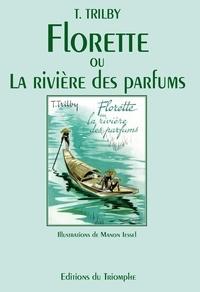 T. Trilby - Florette ou la rivière des parfums.