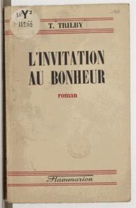 T. Trilby - L'invitation au bonheur.