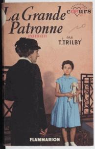 T. Trilby - La grande patronne.