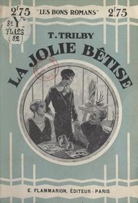 T. Trilby - La jolie bêtise.