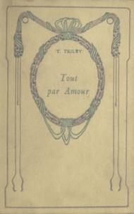 T. Trilby - Tout par amour.