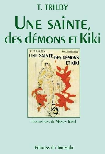 T. Trilby - Une Sainte, des démons et Kiki.