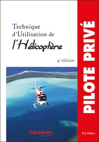 T.U. Hélico - Technique d'utilisation de l'hélicoptère.