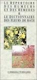 T-W Hyne Jones et F-J Wheeler - Le répertoire des humeurs et remèdes et le Dictionnaire des fleurs de Bach.